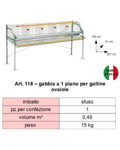 Gabbia a 1 piano per galline ovaiole. Dimensioni cm 207 x cm 61 x altezza 100. Prodotto made in Italy.